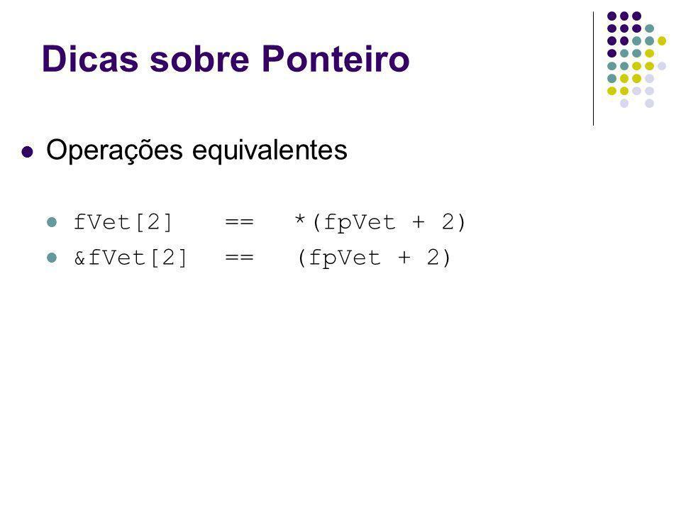 Dicas sobre Ponteiro Operações equivalentes fVet[2] == *(fpVet + 2)